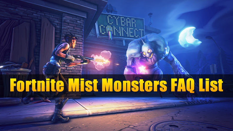Fortnite Mist Monsters FAQ List - Newbie Guide