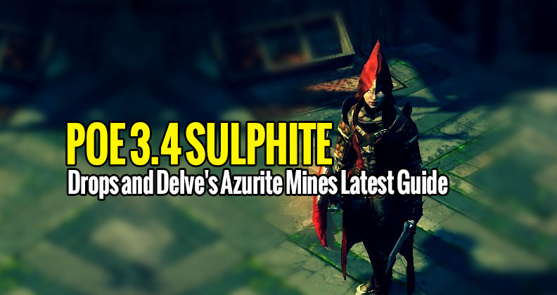 POE 3.4 Sulphite Drops and Delve