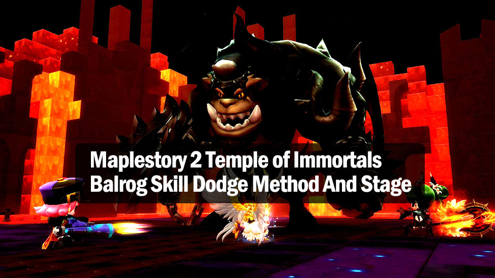 Maplestory 2 Temple of Immortals Balrog Skill Dodge Method And Stage