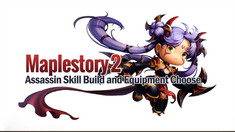 Maplestory 2 Assassin Skill Build And Equipment Choose