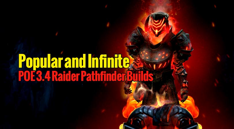 Popular and Infinite POE 3.4 Raider Pathfinder Builds