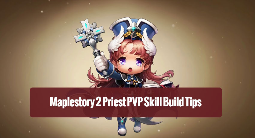 Maplestory 2 Priest PVP Skill Build Tips