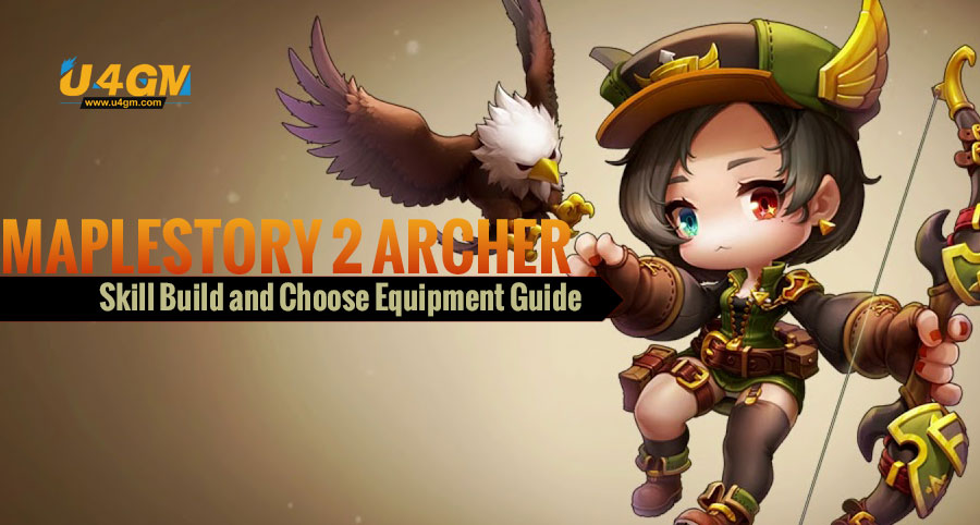 Maplestory 2 Archer Skill Build and Choose Equipment Guide