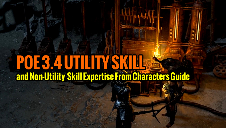 POE 3.4 Utility Skills and Non-Utility Skills  Expertise From Characters Guide