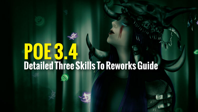POE 3.4 Detailed Three Skills To Reworks Guide