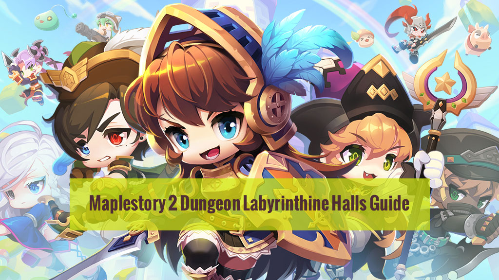 Maplestory 2 Dungeon Labyrinthine Halls Guide