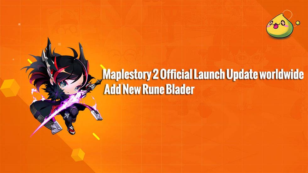 MapleStory 2 World wide is finally launched