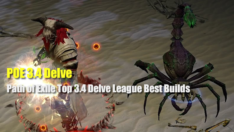 POE 3.4 Delve: Path of Exile Top 3.4 Delve League Best Builds