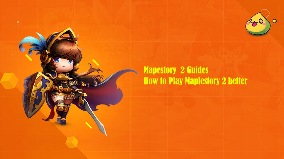 How to Play Maplestory 2 better
