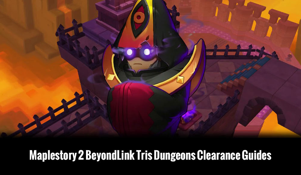 Maplestory 2 BeyondLink Tris Dungeons Clearance Guides