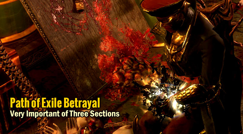 Path of Exile Betrayal Very Important of Three Sections