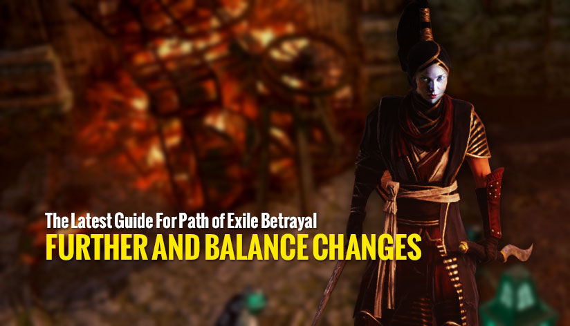 The Latest Guide For Path of Exile Betrayal Further and Balance Changes