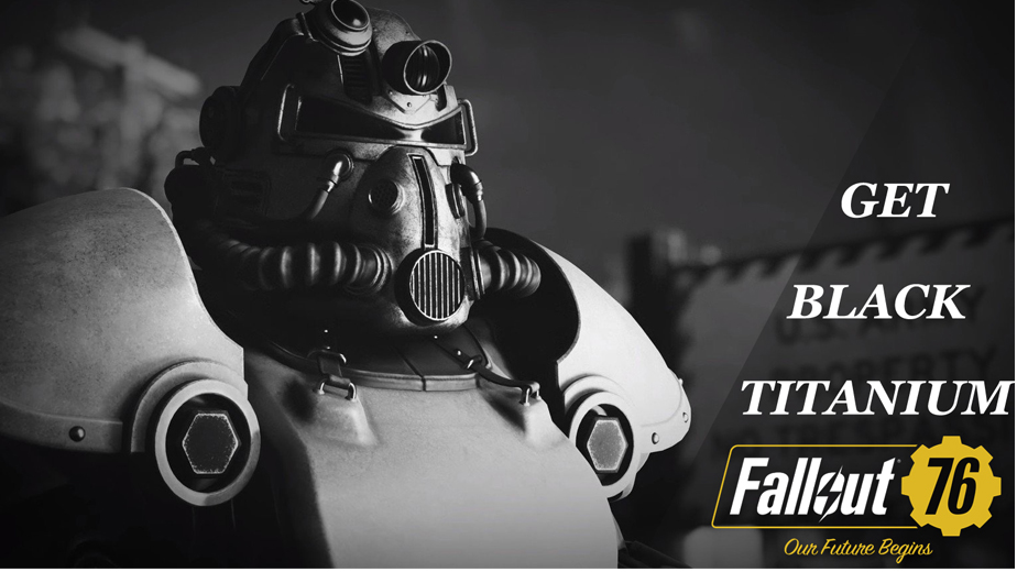 Black Titanium: How To Get In Fallout 76