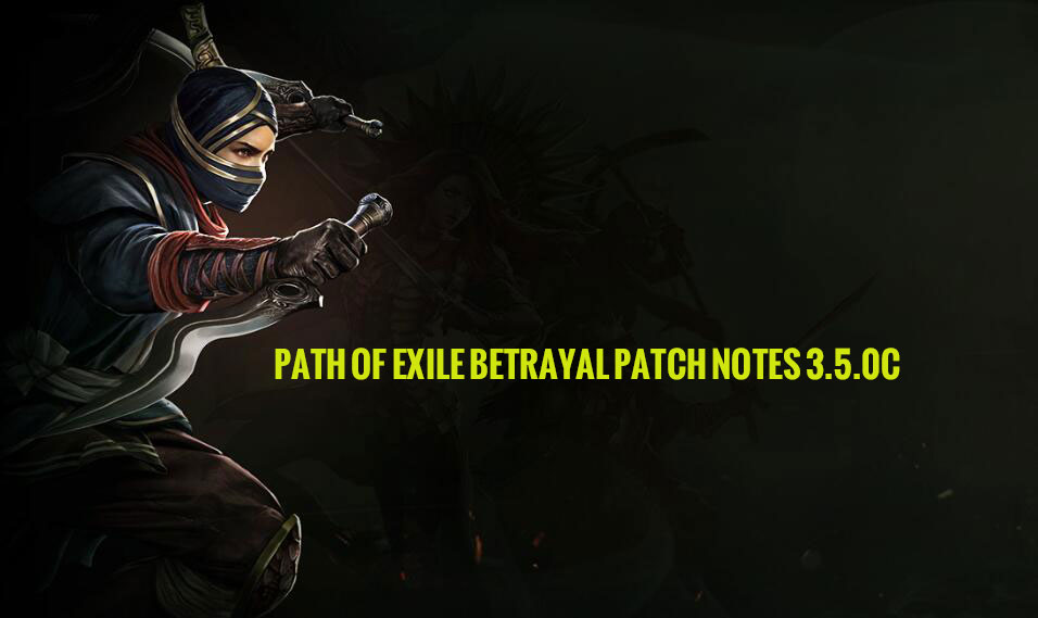 Path of Exile Betrayal Patch Notes 3.5.0C