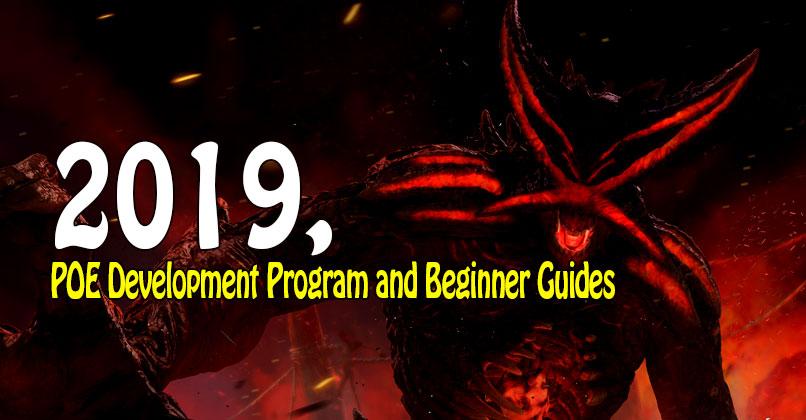 2019, POE Development Program and Beginner Guides