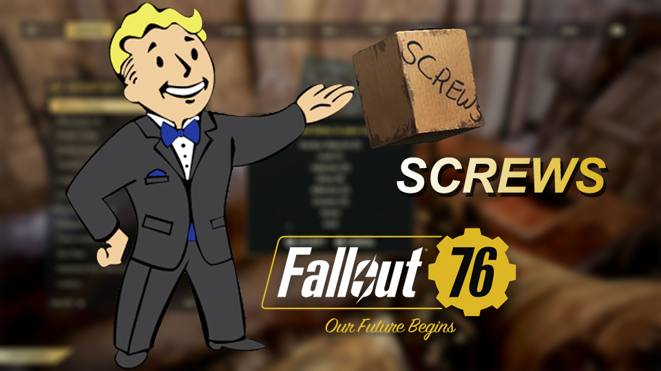 Guide: In Fallout 76 - How To Get Screws
