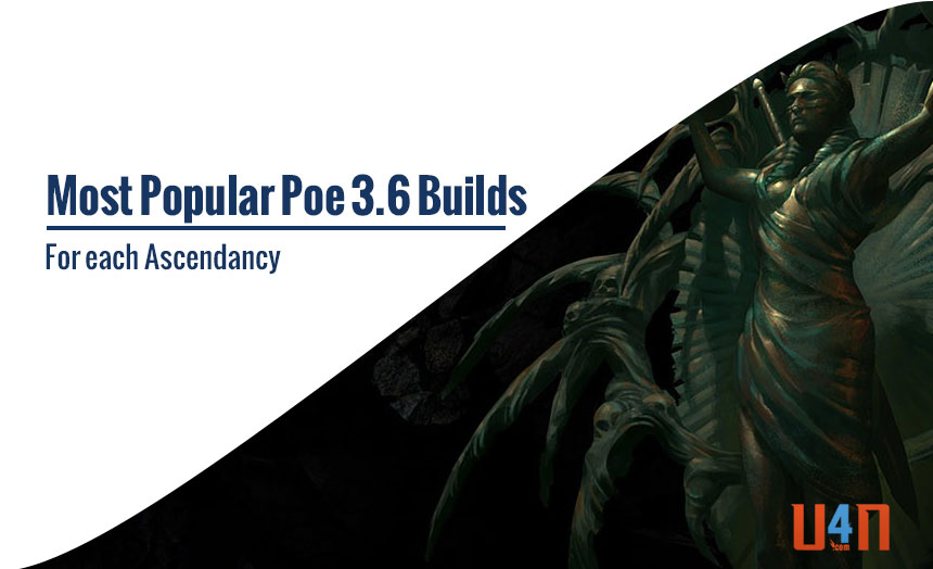 17 Most Popular Poe 3.6 Builds for each Ascendancy
