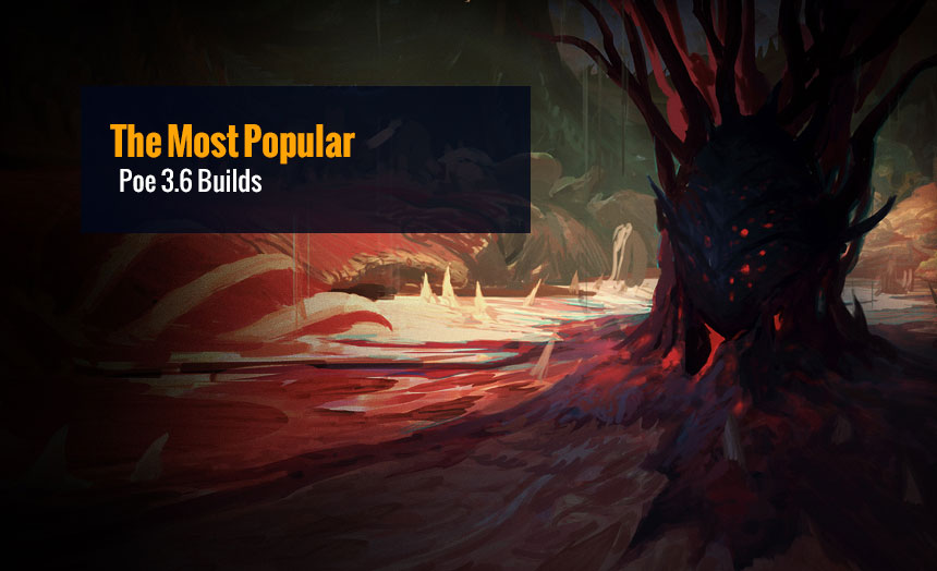 The Most Popular Poe 3.6 Builds for Occultist, Trickster, Elementalist, Inquisitor, Juggernaut