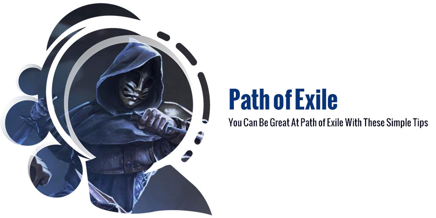 You Can Be Great At Path of Exile With These Simple Tips