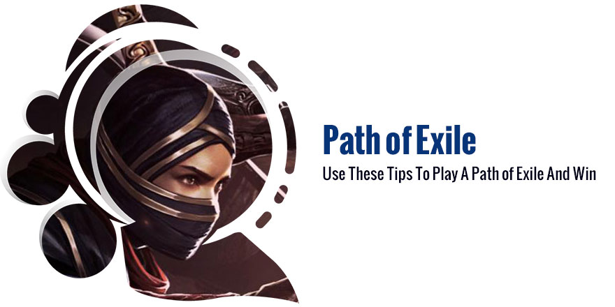 Use These Tips To Play A Path of Exile And Win