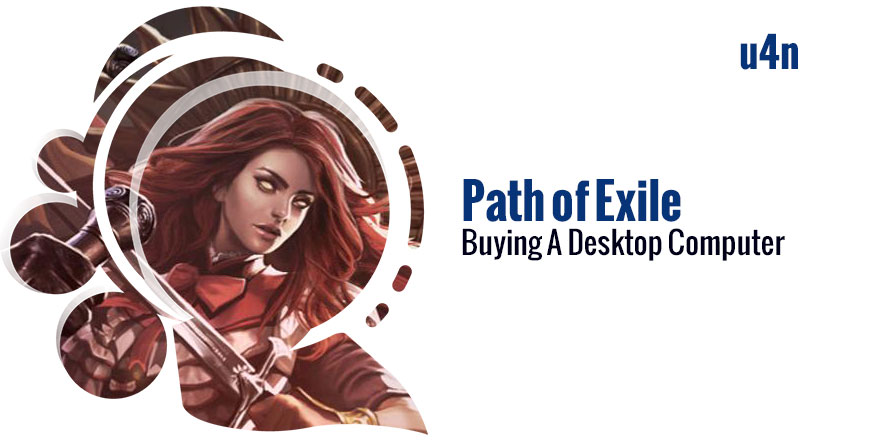 Buying A Desktop Computer For Path of Exile In A Few Easy Steps