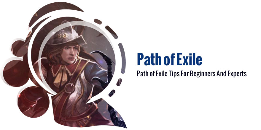 Path of Exile Tips For Beginners And Experts