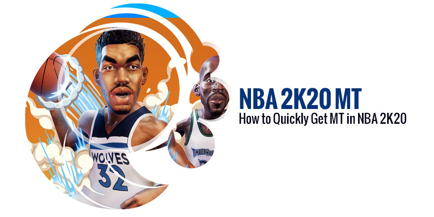 How to Get NBA 2K20 MT Quickly