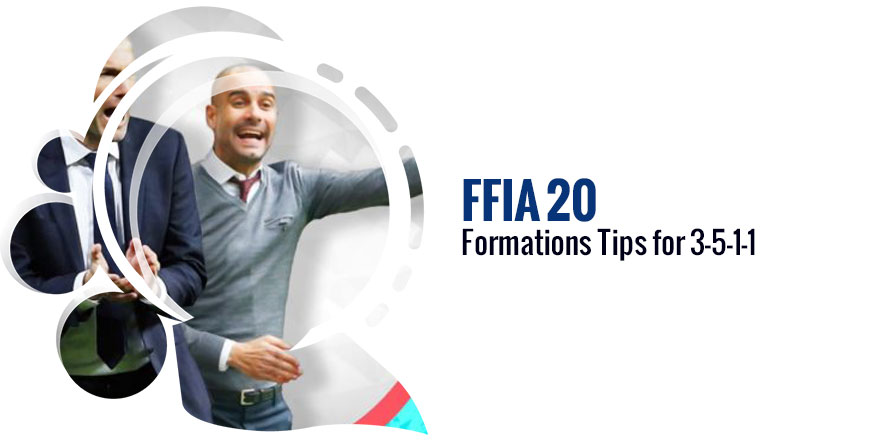 FIFA 20 Formations Tips for 3-5-1-1