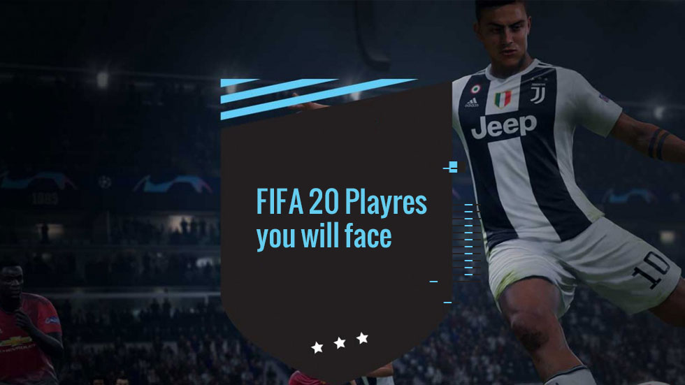 Types of FIFA 20 Players you will face