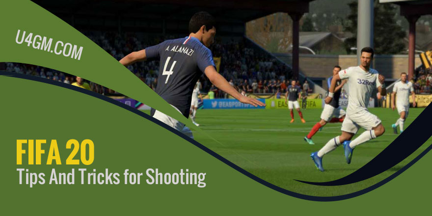 FIFA 20 Tips And Tricks for Shooting