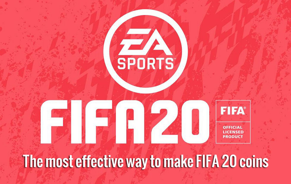 The most effective way to make FIFA 20 coins