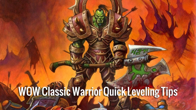 WOW Classic Warrior Quick Leveling Tips