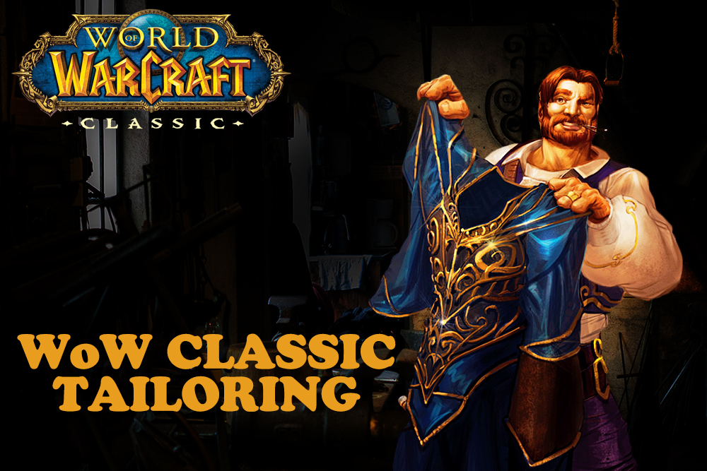 Tailoring — Another Profession In WoW (World of Warcraft) Classic | Check And Get To Know This Profession Better