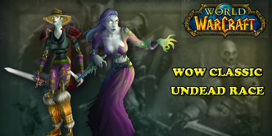 Another Race Guide: Undead In World of Warcraft: Classic