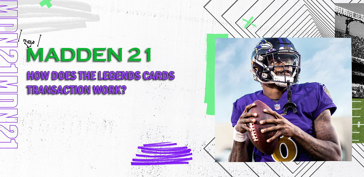 How does the Legends Cards transaction work to Making Madden 21 Coins?