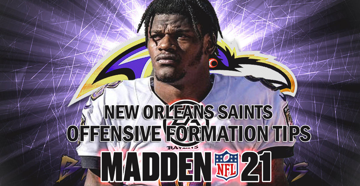 Madden 21 Offensive Formation Tips with New Orleans Saints