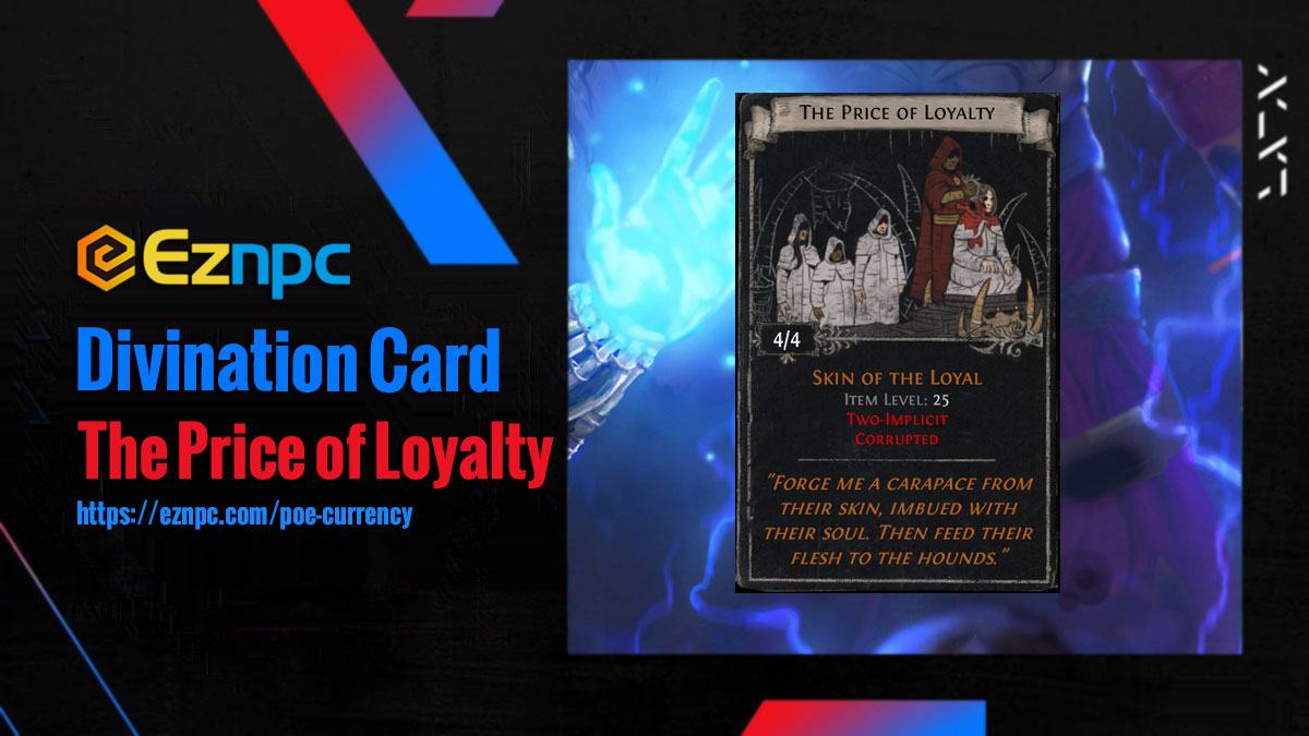 How to Use Path of Exile The Price of Loyalty Divination Card