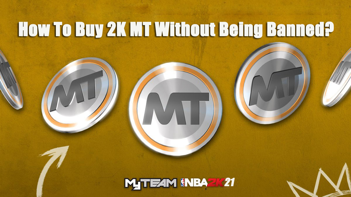 How To Buy NBA 2K21 MT Without Being Banned?
