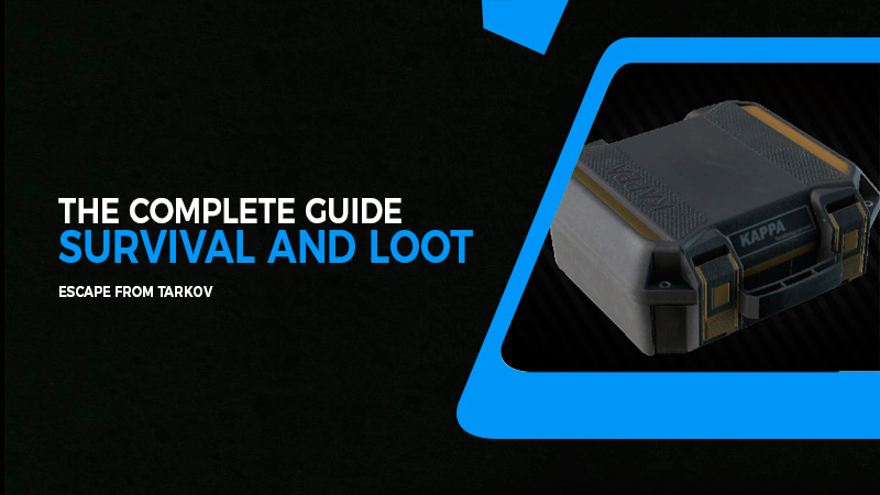 The complete guide to survival and loot | Escape from Tarkov