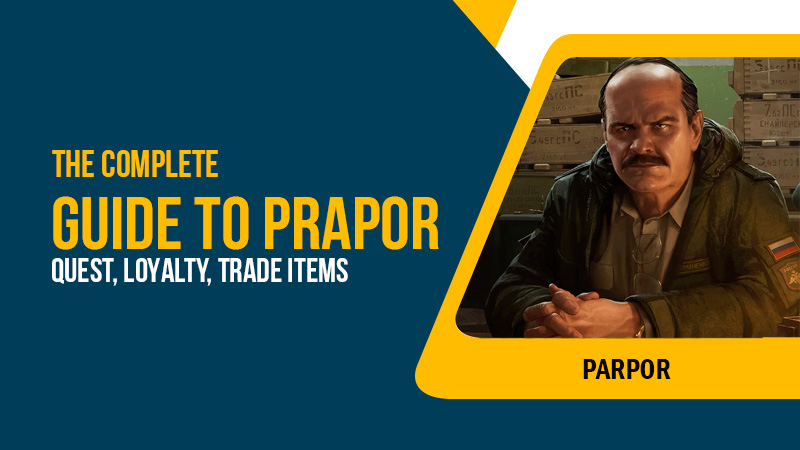 Escape from Tarkov: The complete guide to Prapor quests, loyalty, trade items