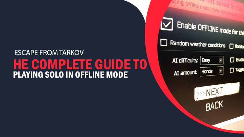 Escape from Tarkov: The complete guide to playing solo in offline mode