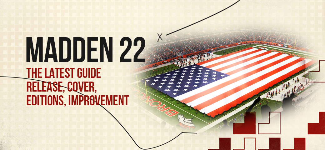 Madden 22: The latest guide to release, cover, editions, and improvement