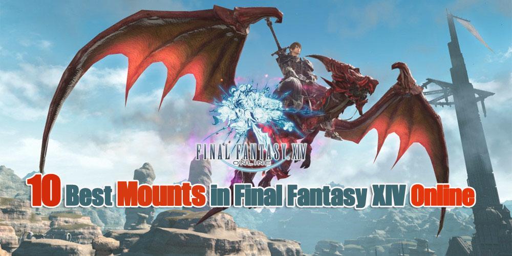 10 Best Mounts in Final Fantasy XIV Online
