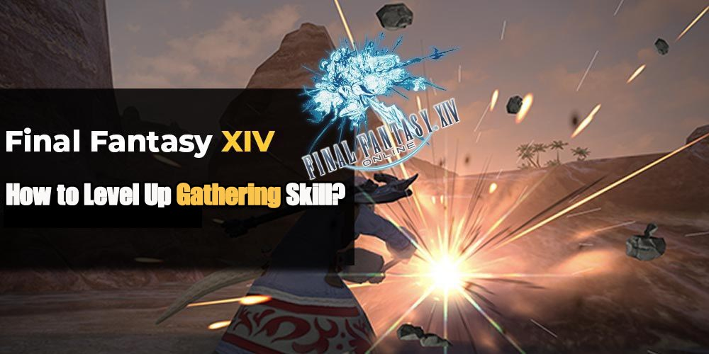How to Level Up Gathering Skill in Final Fantasy XIV?