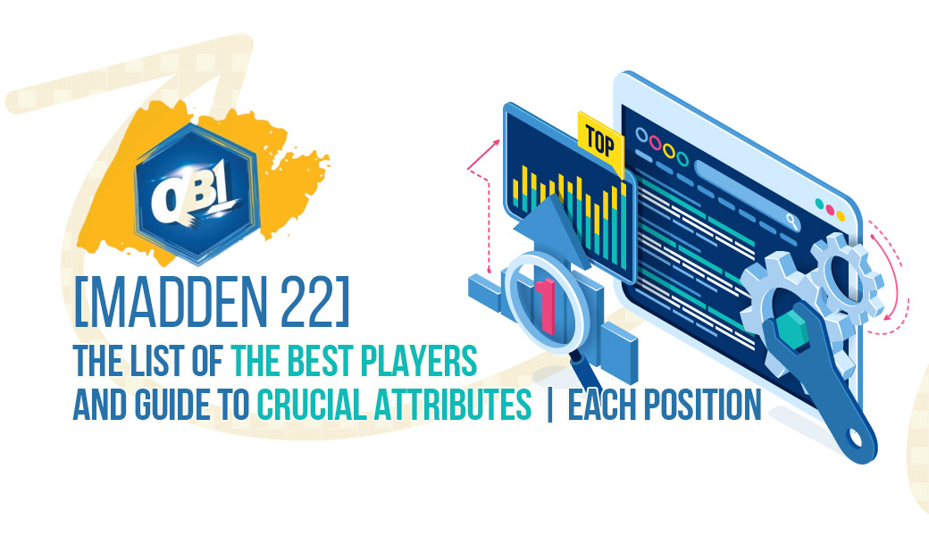 Madden 22: The list of the best players and guide to crucial attributes   each position