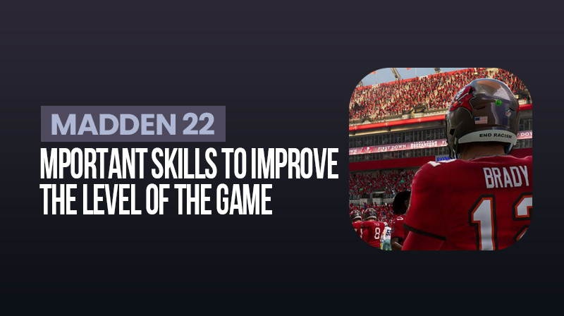 Madden 22: Important skills to improve the level of the game