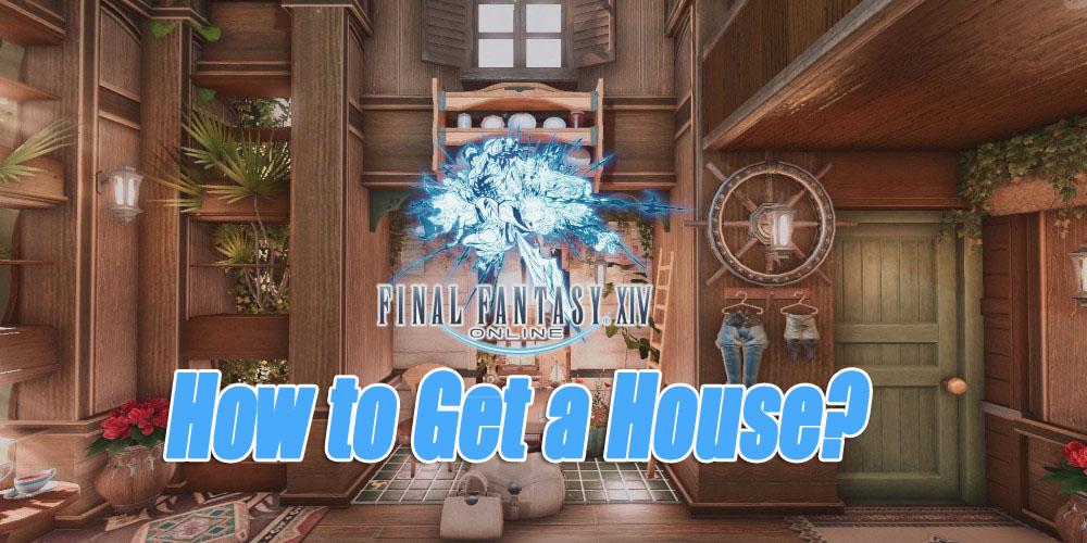 Final Fantasy XIV: How to Get a House?