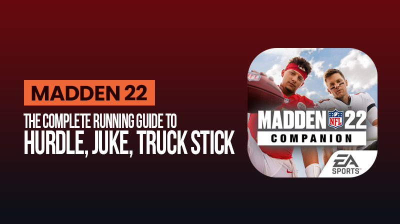 Madden 22: The complete running guide to hurdle, juke, truck stick