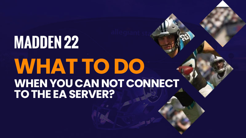 Madden 22: What to do when you can not connect to the EA server?