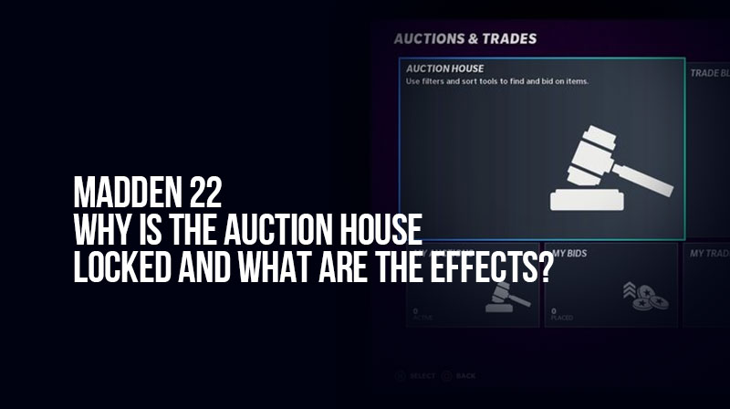 Madden 22: Why is the Auction house locked and what are the effects?